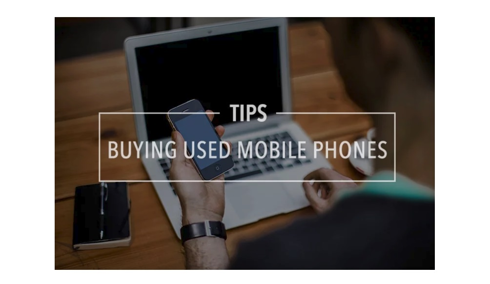 Tips for Purchasing a Used Cell Phone